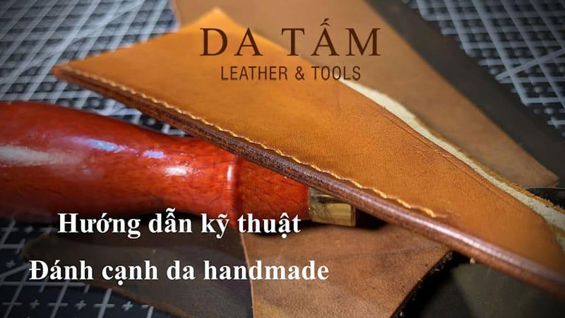 Hướng dẫn đánh cạnh da thật Handmade
